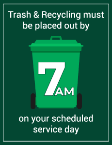Trash and Recycling must be placed out by 7 am on your scheduled service day RRRTX Cart